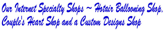 Our Internet Specialty Shops